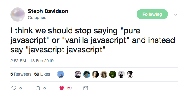 This is a tweet from steph davidson on twitter about what you call pure javascript or vanilla javascript
