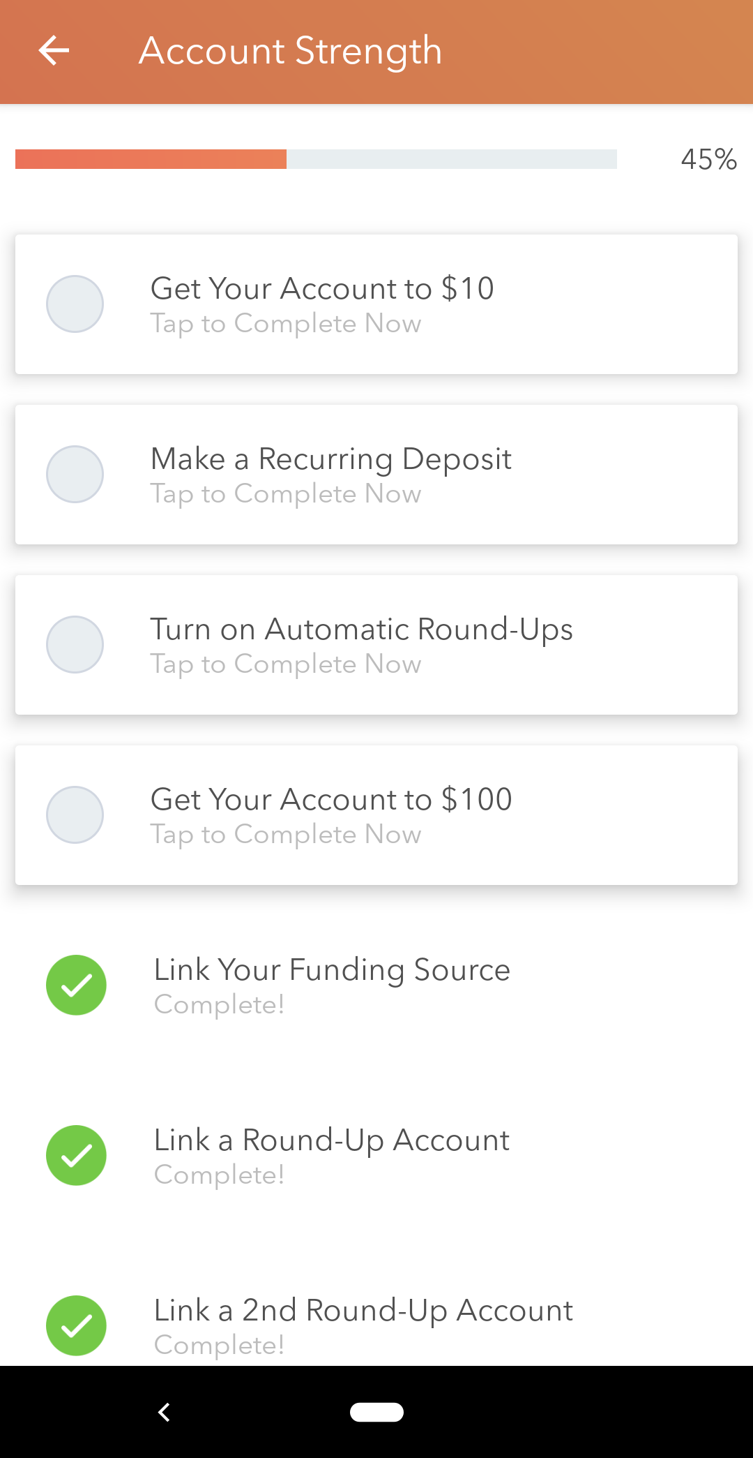 This is a screen capture from mobile banking and investment app Acorns. It shows Acorns' user onboaridng checklist. It's a great example of an onboarding checklist. Three items are checked off on the list and there is a % progress bar at the top. Unfinished tasks are shown with a grey circle next to them.