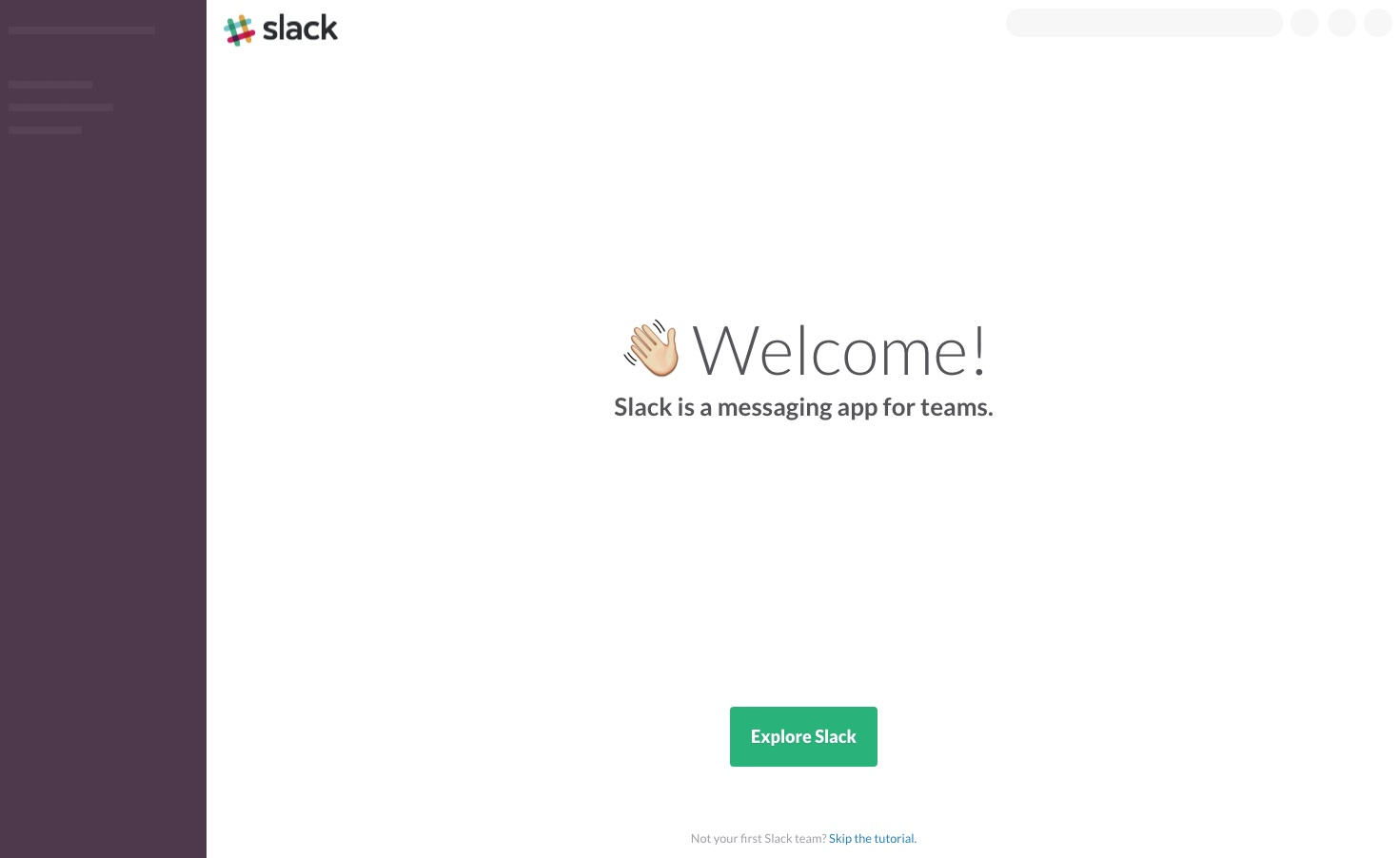 "This is a welcome message from slack. It shows a hand wave emoji and the words ""Welcome!"" Slack is a messaging app for teams. This is a full screen welcome message example."