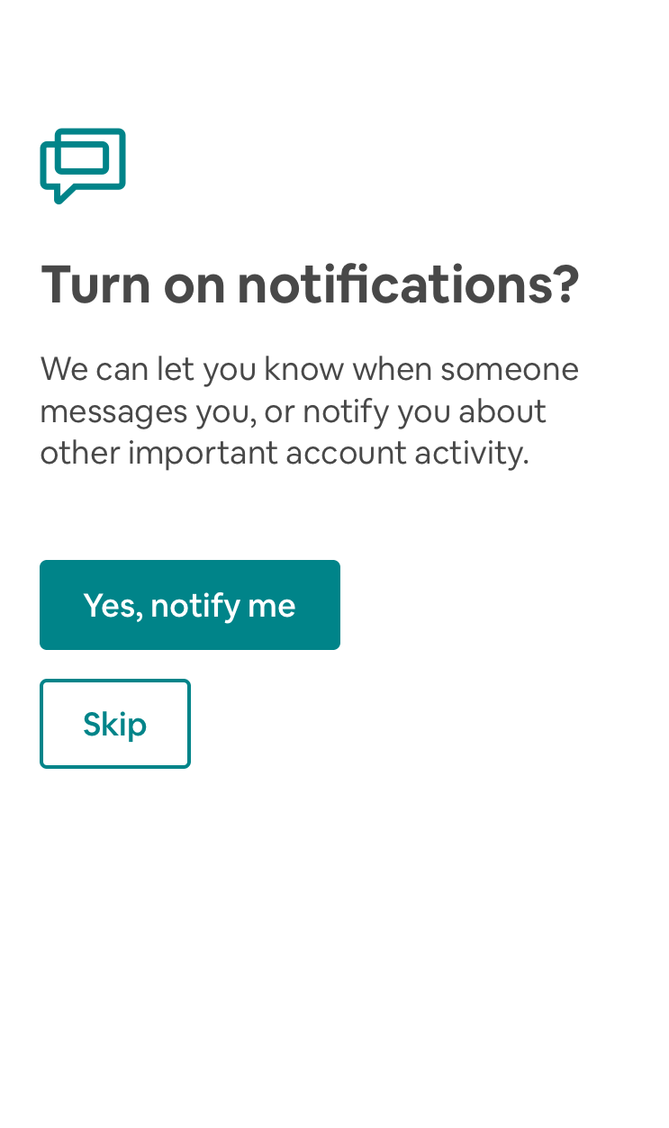 "this is a push notification permission priming screen from Airbnb mobile app for iOS. It is a full screen that asks ""turn on nofications?"" with two buttons that read ""yes, notify me"" and ""skip"""