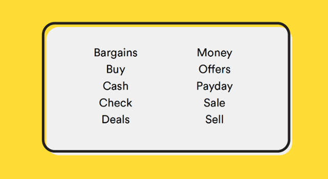 This is a list of power ux writing words that demonstrate value. The list includes: bargains, buy, money, offers.