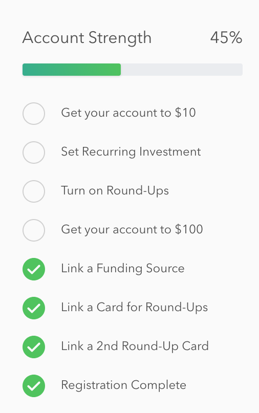 This is an example of an onboarding checklist from Acorns. It shows a progress bar at the top of the screen and a checklist with some items checked off. This is an example of good mobile UX.