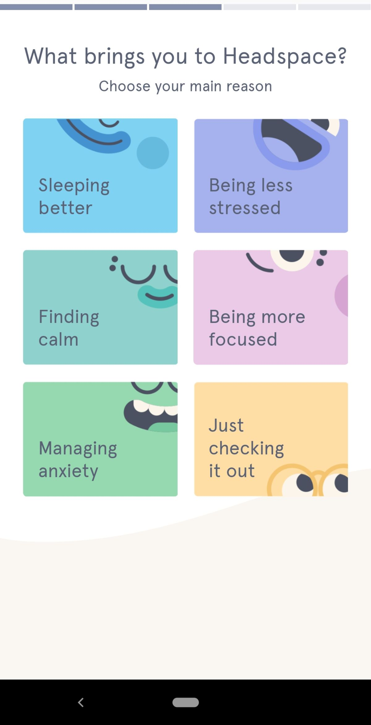 "this is a screenshot of headspace's mobile app onboarding that shows customization options. The image shows a question ""what brings you to headspace"" and there are 6 options that let users segment themselves by use case. This is an example of using customization UX to create more personalized experiences."