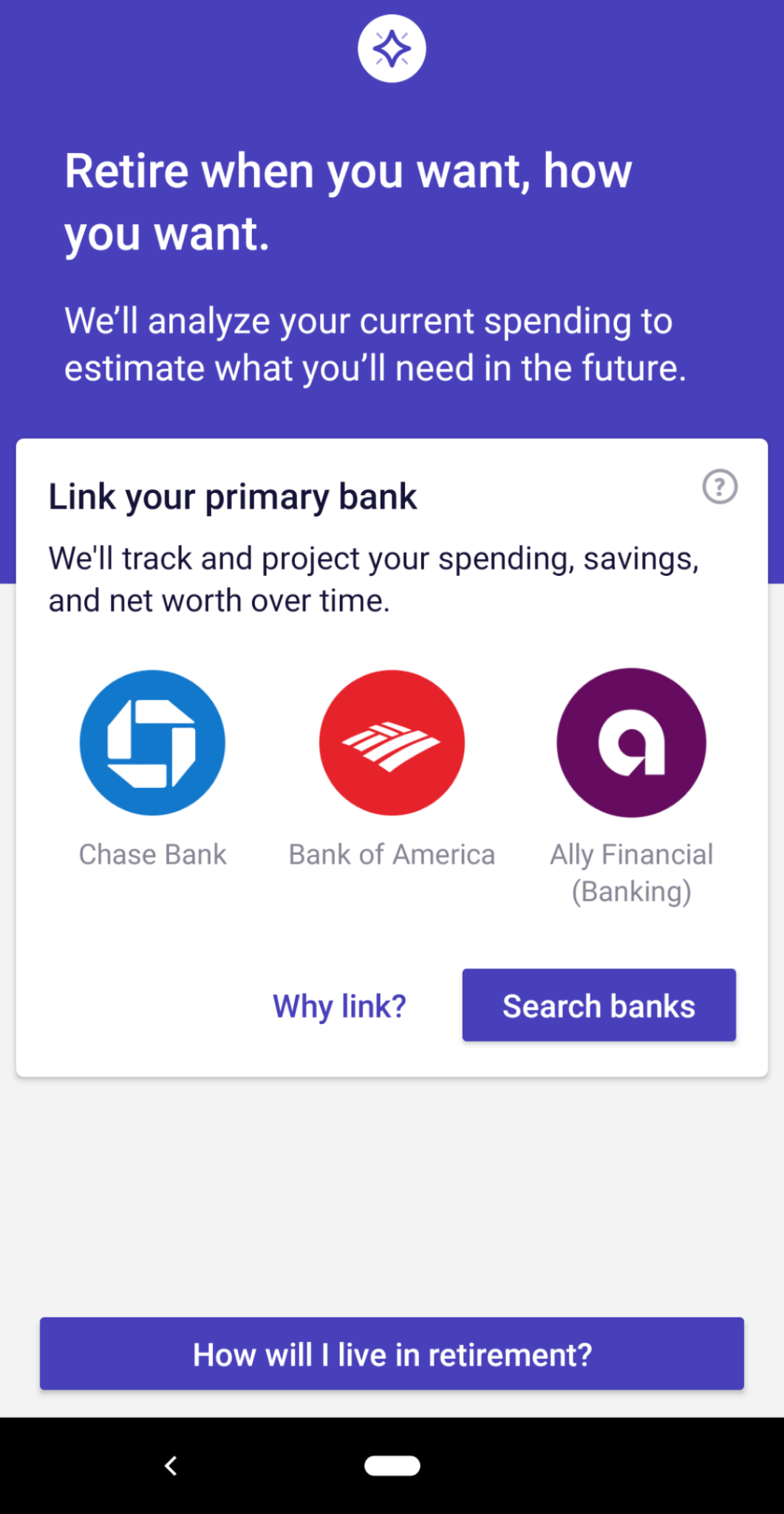 "This is a screenshot of wealthfront's mobile app that shows an example of personalized UX copy as part of a good mobile UX. The copy reads ""retire when you want, how you want"" and prompts the user to link their bank account."