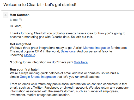 "This is a welcome email example from clearbit. The subject line says ""welcome to clearbit."" This is a plain text email with personalization elements like a first name tag. This is a good plain text SaaS welcome email example."