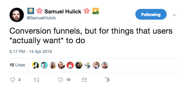 this is a tweet from samuel hulick that reads: conversion funnels, but for things that users actually want to do