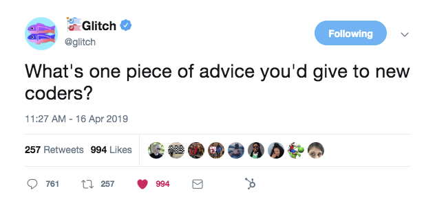 this is a tweet from glitch that asks: what's one piece of advice you'd give to new coders