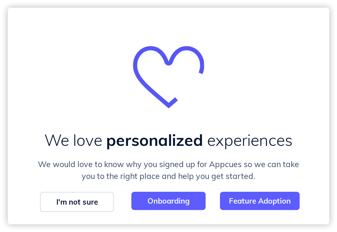 "this is an example of an in-app message made with appcues that shows a purple heart and header text that read ""we love personalzied experiences"" and shows multiple call to action buttons"