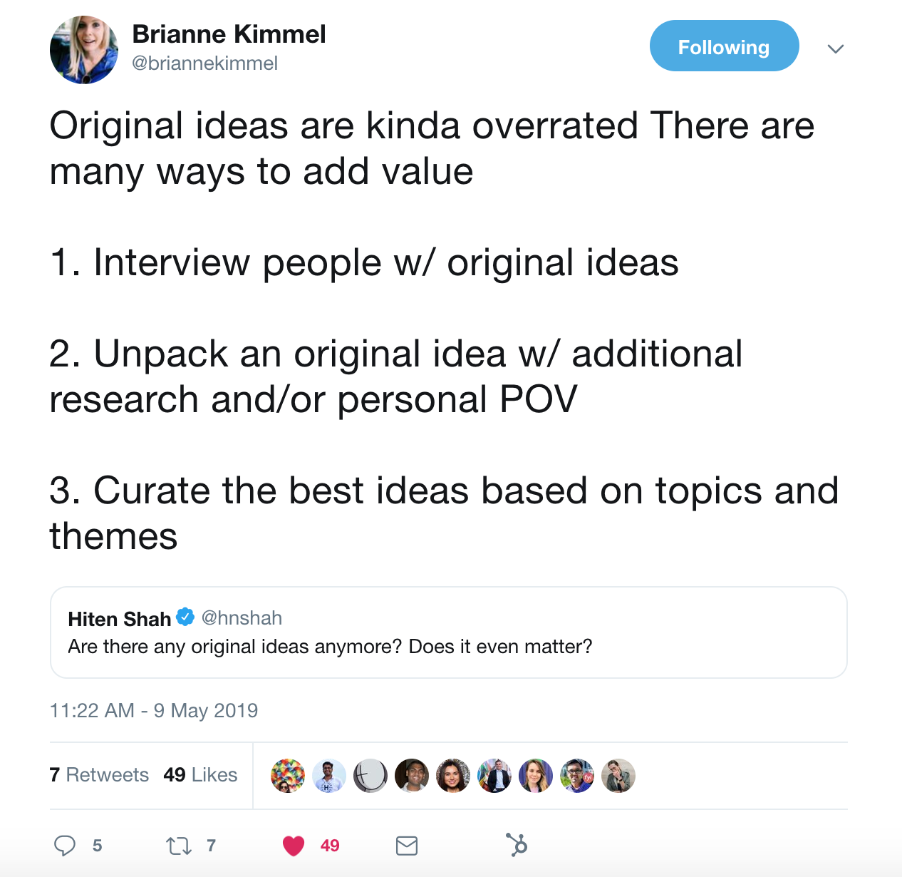this is a tweet from brianne kimmel that says: original ideas are kinda overrated. there are many ways to add value