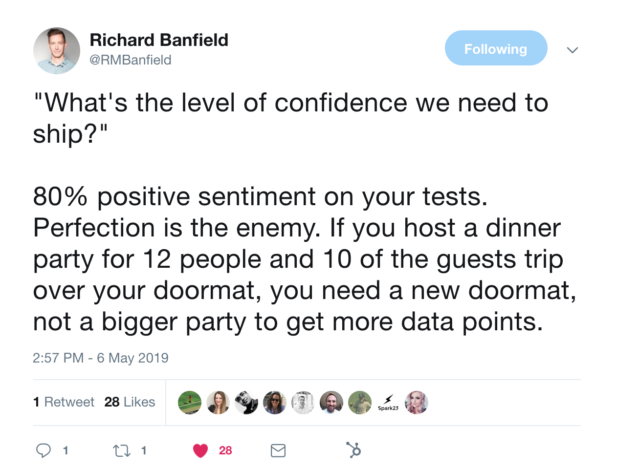 this is a tweet from richard banfield that answers the question: what is the level of confidence needed to ship a product? How polished does a product have to be before shipping?