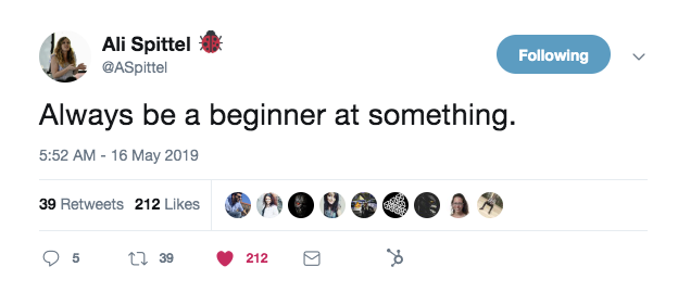 this is a screenshot image of a tweet from ali spittel that reads: always be a beginner at something