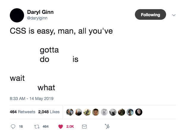 this is a tweet from daryl ginn about frustrations with css
