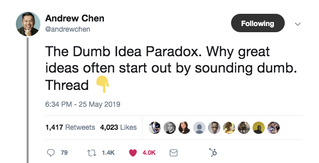 "A tweet from Andrew Chen that says, ""The Dumb Idea Paradox. Why great ideas often start out by sounding dumb. Thread"""