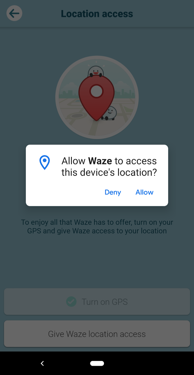"A screenshot of Waze's permission priming that says ""Allow Waze to access this device's location?"""