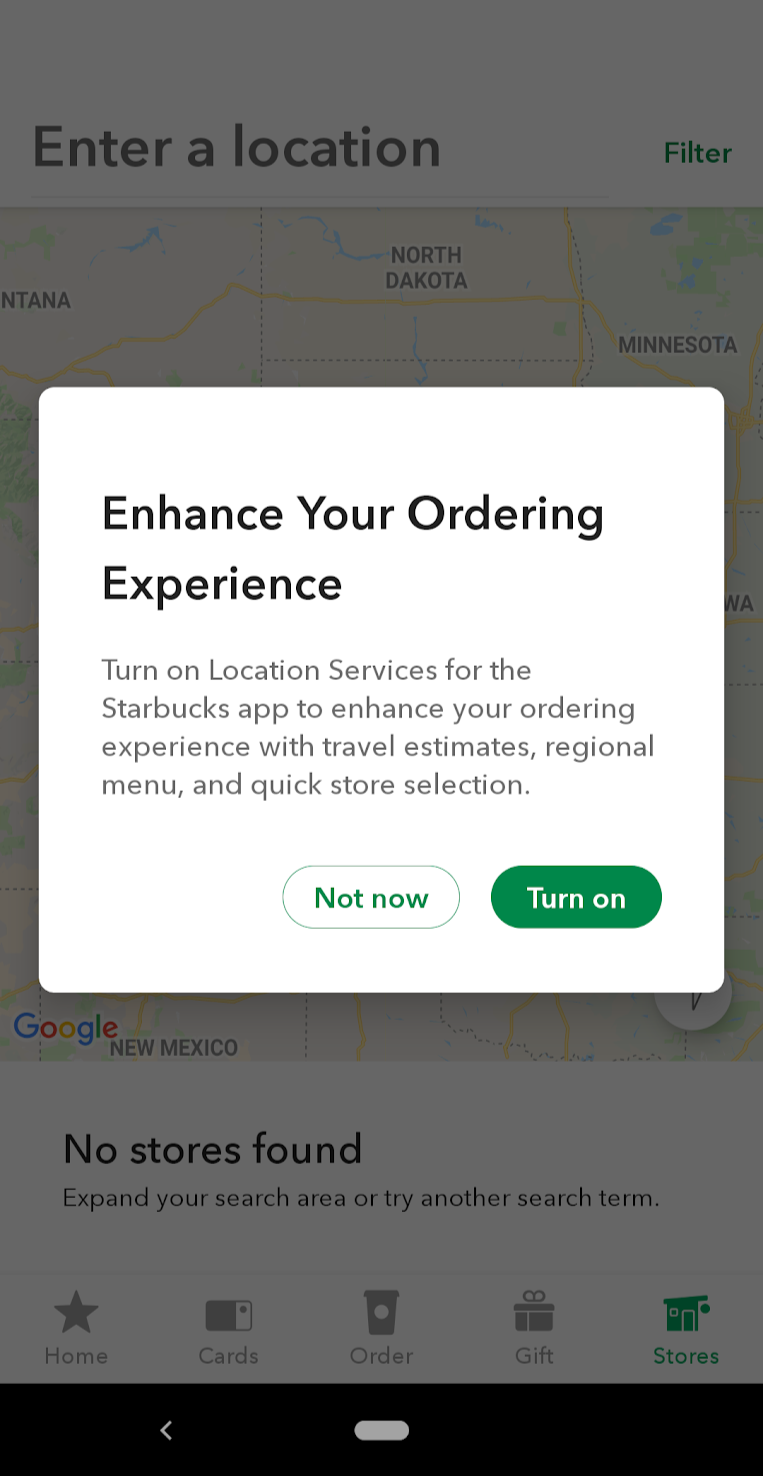 "Starbuck's permission priming that says, ""Enhance your ordering experience. Turn on location services for the Starbucks app to enhance your ordering experience with travel estimates, regional menu, and quick store selection."""