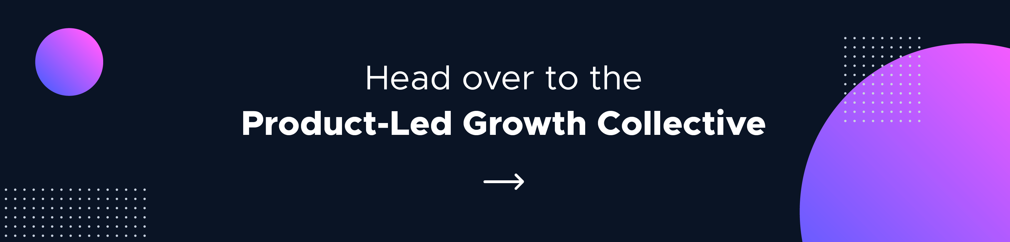 this is  a banner call to action button that says: head over to the product-led growth collective. click here to see the website
