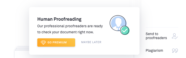 "this is an upsell message from grammarly offering a premium human proofreeding service to users who ""go premium"""