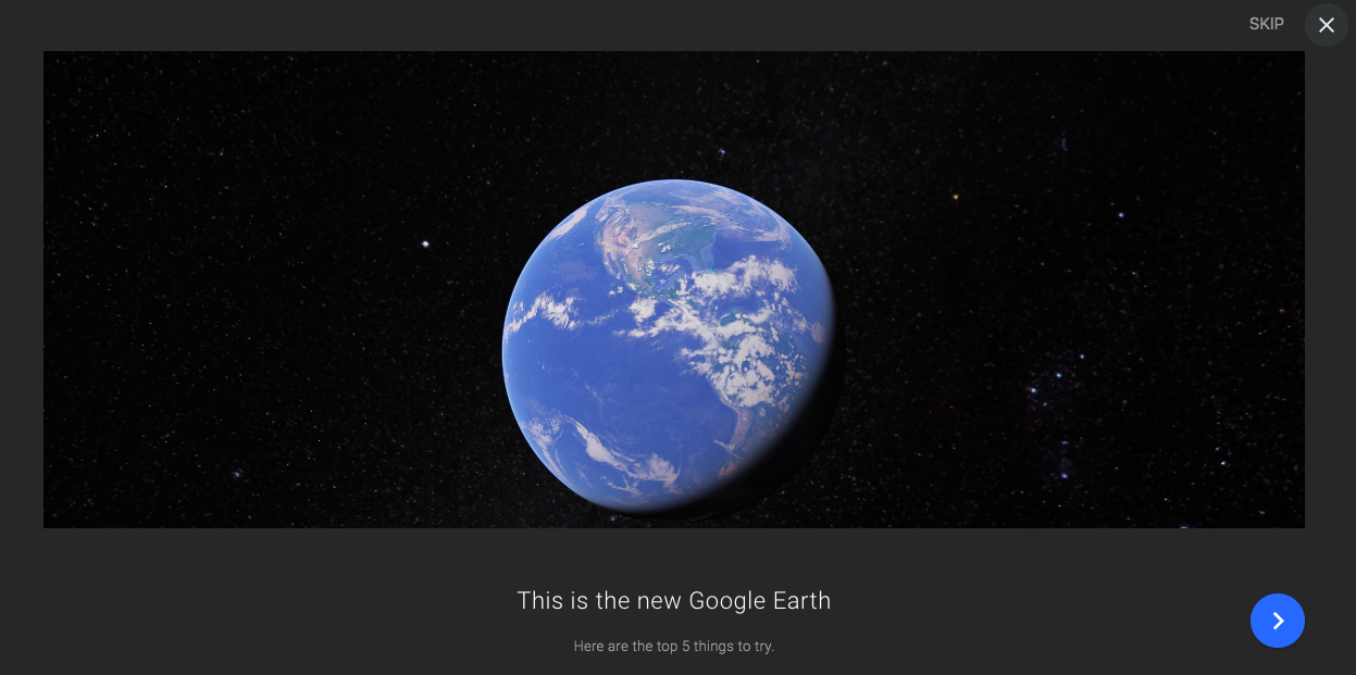 google earth redesign new feature announcement fullscreen modal