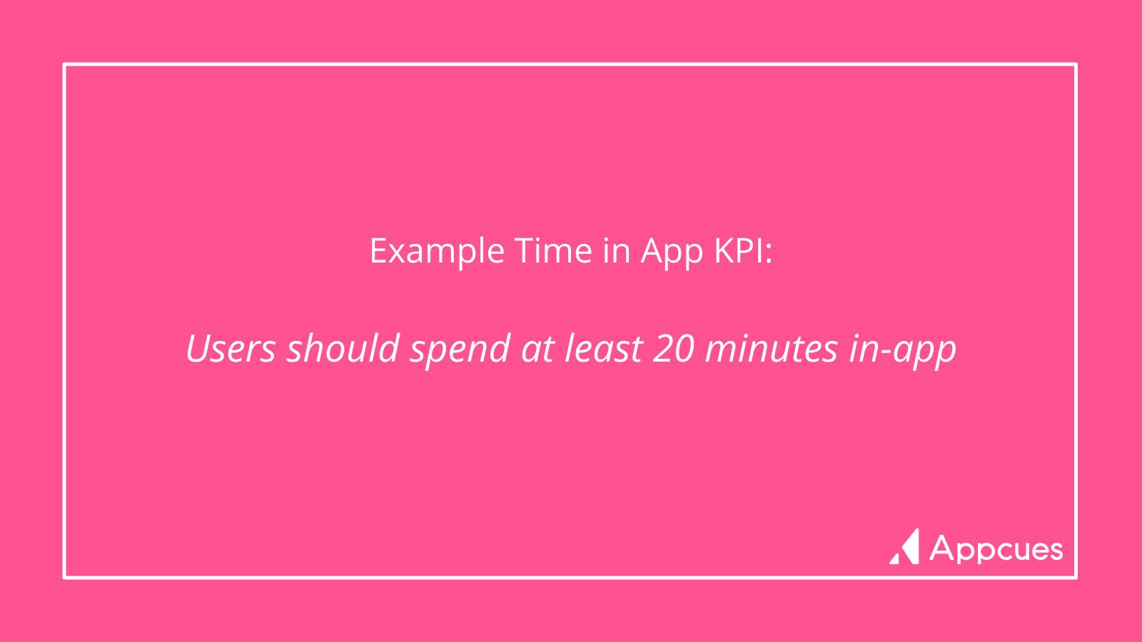 Example Time in App KPI
