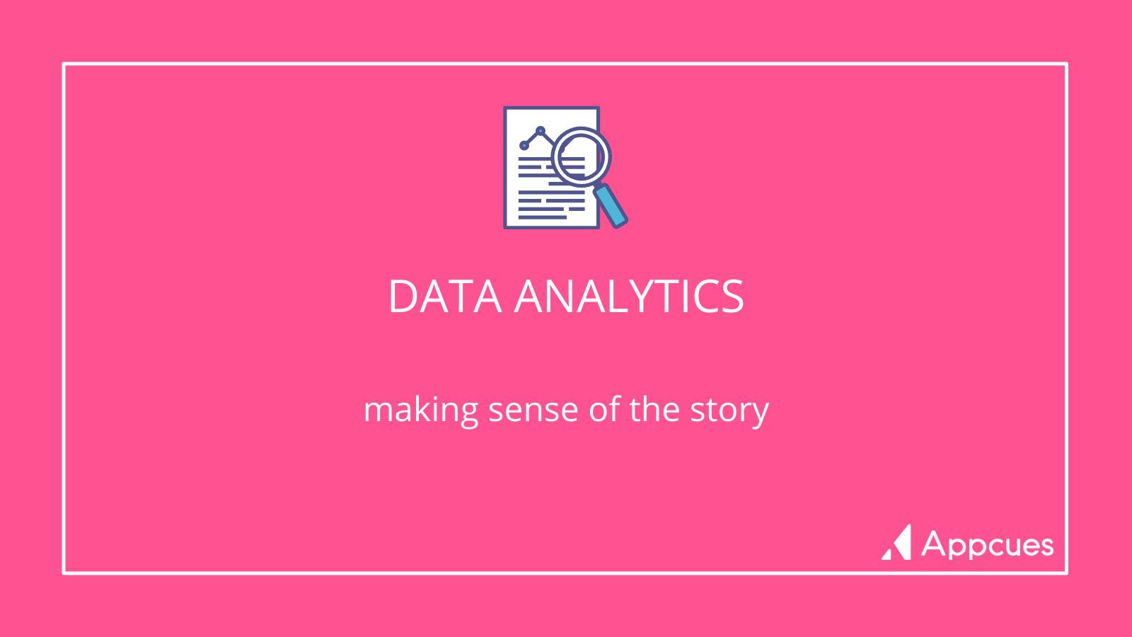 Data Analytics: making sense of the story