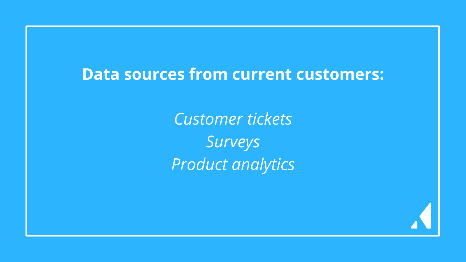 Data sources from current customers