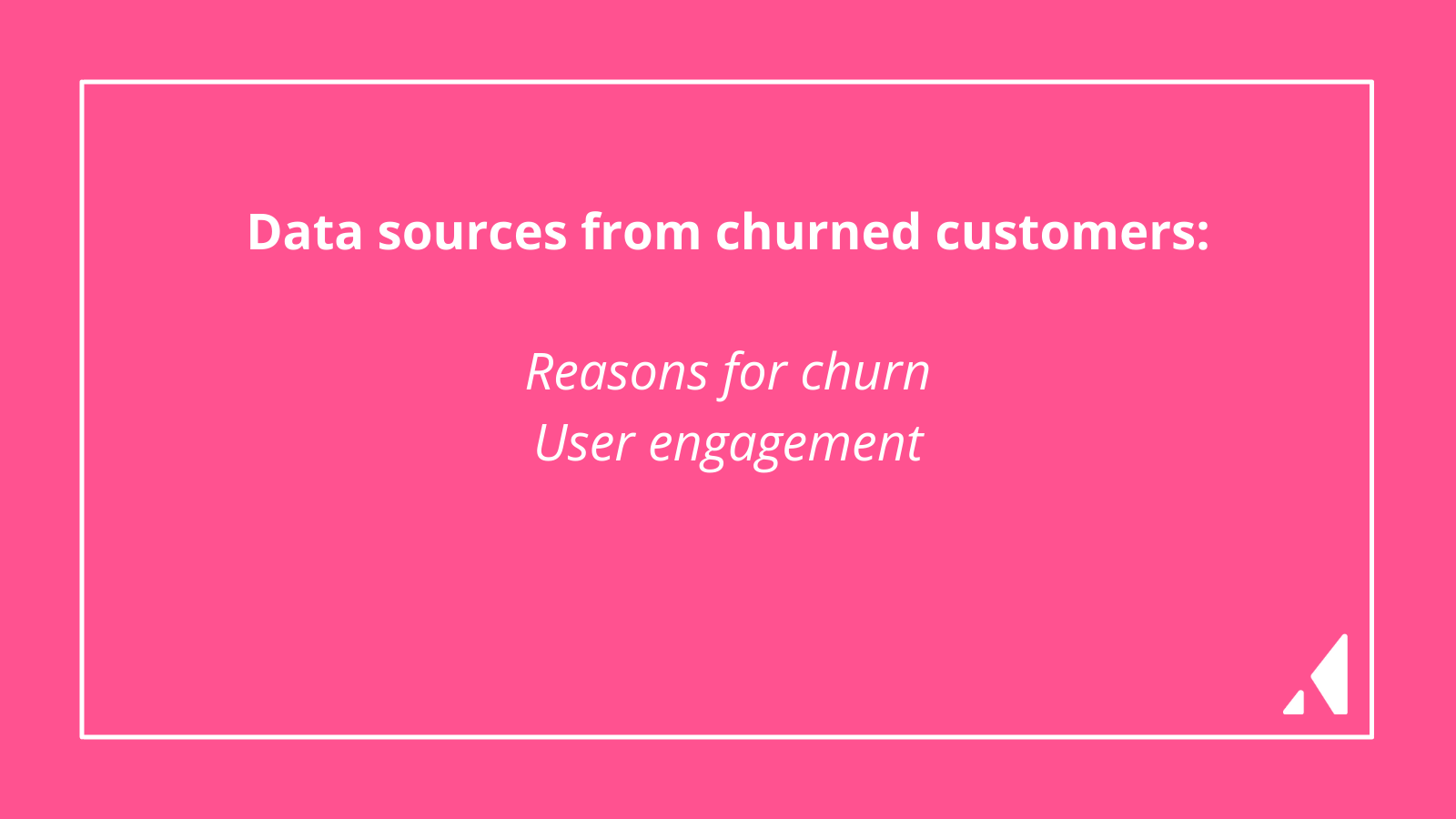 Data sources from churned customers
