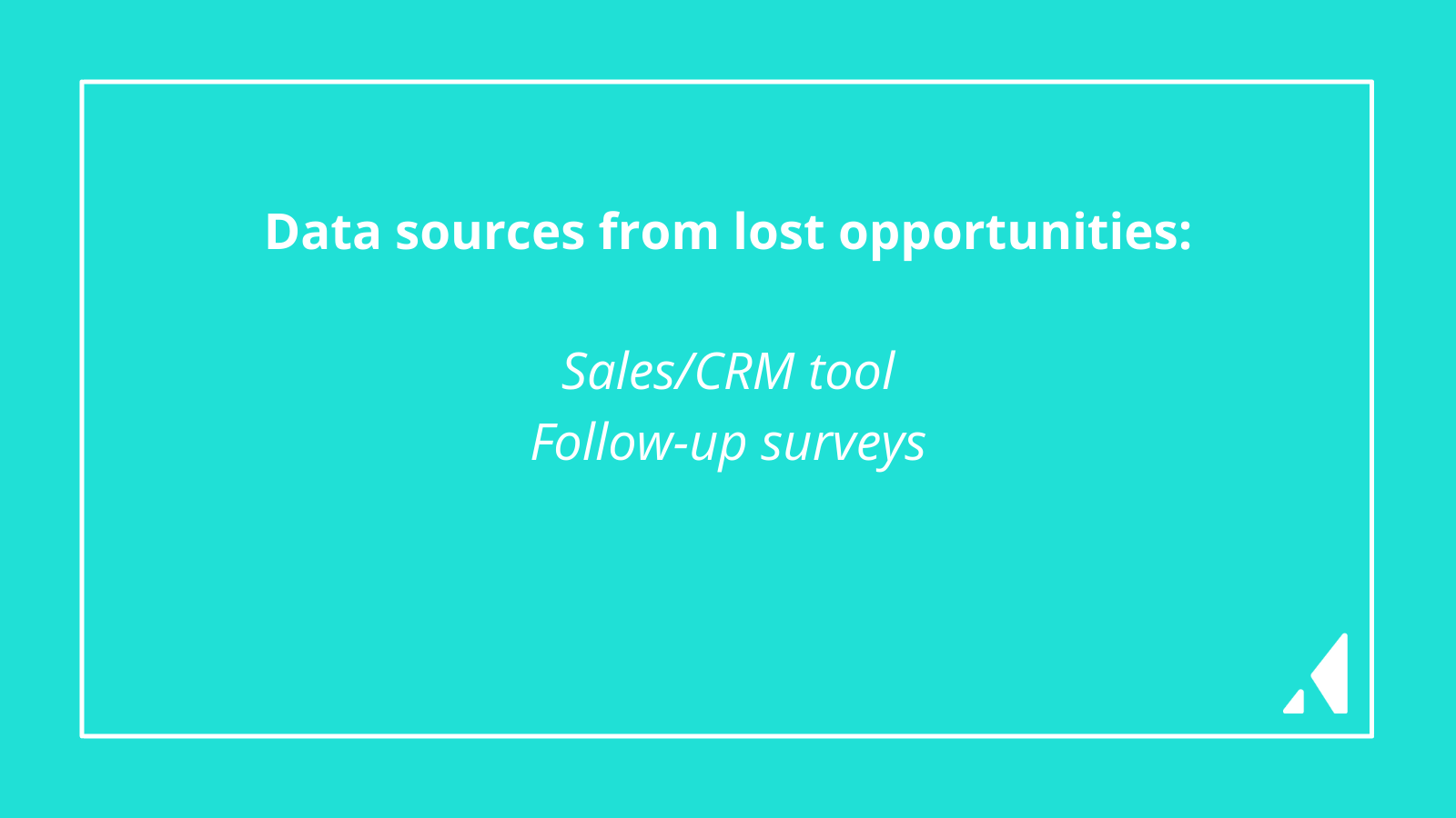 Data sources from lost opportunities