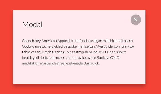 this is a modal window with hipster lorum ipsum text, a drop shadow effect, and large exit button against a red background