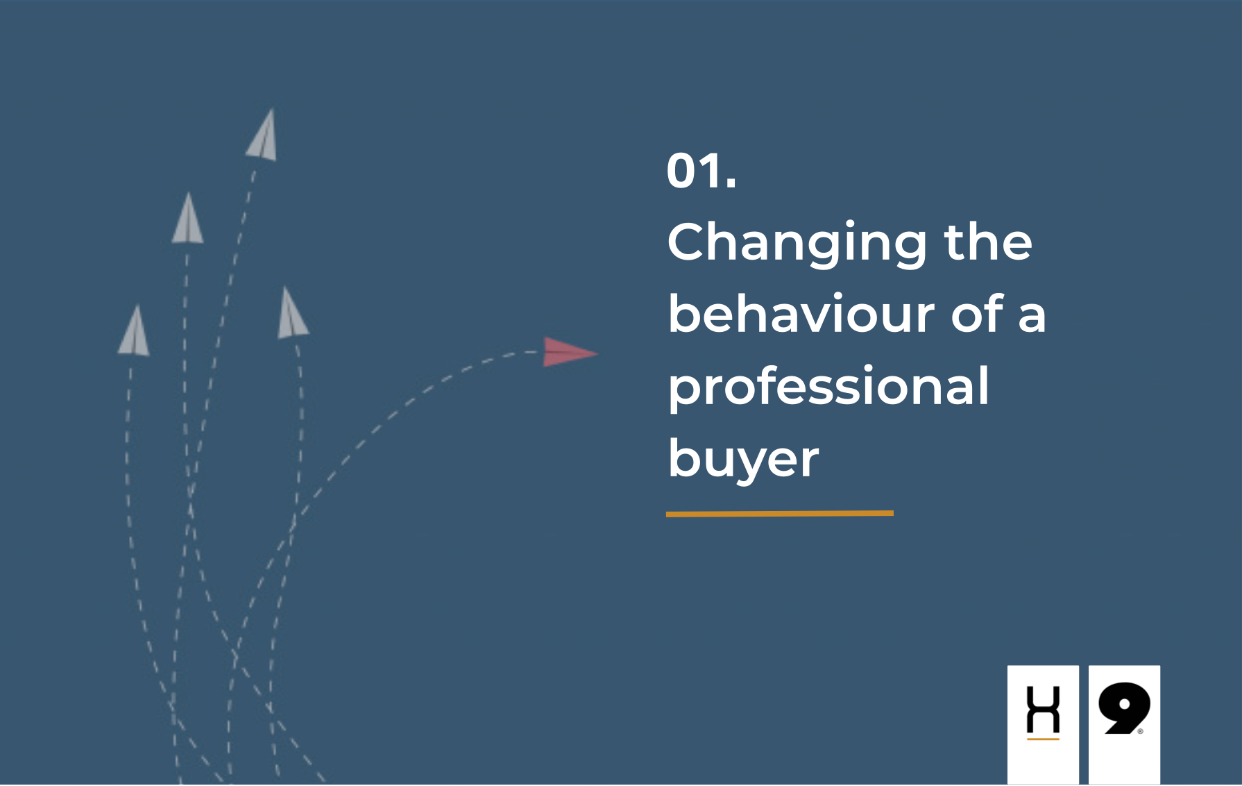 Changing the behaviour of a professional buyer