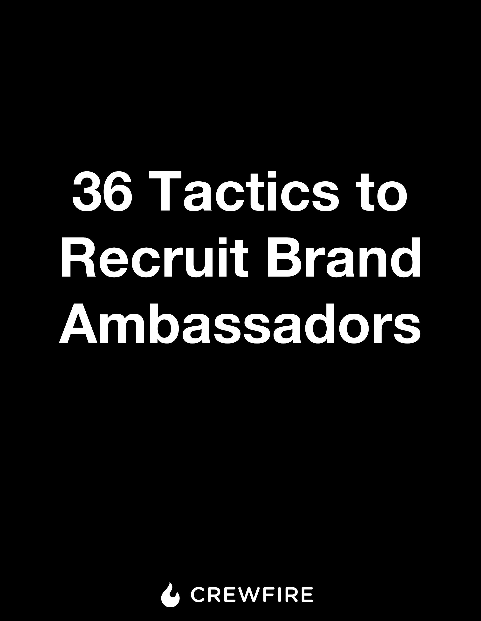 36 Tactics to Recruit Brand Ambassadors - CrewFire Guide