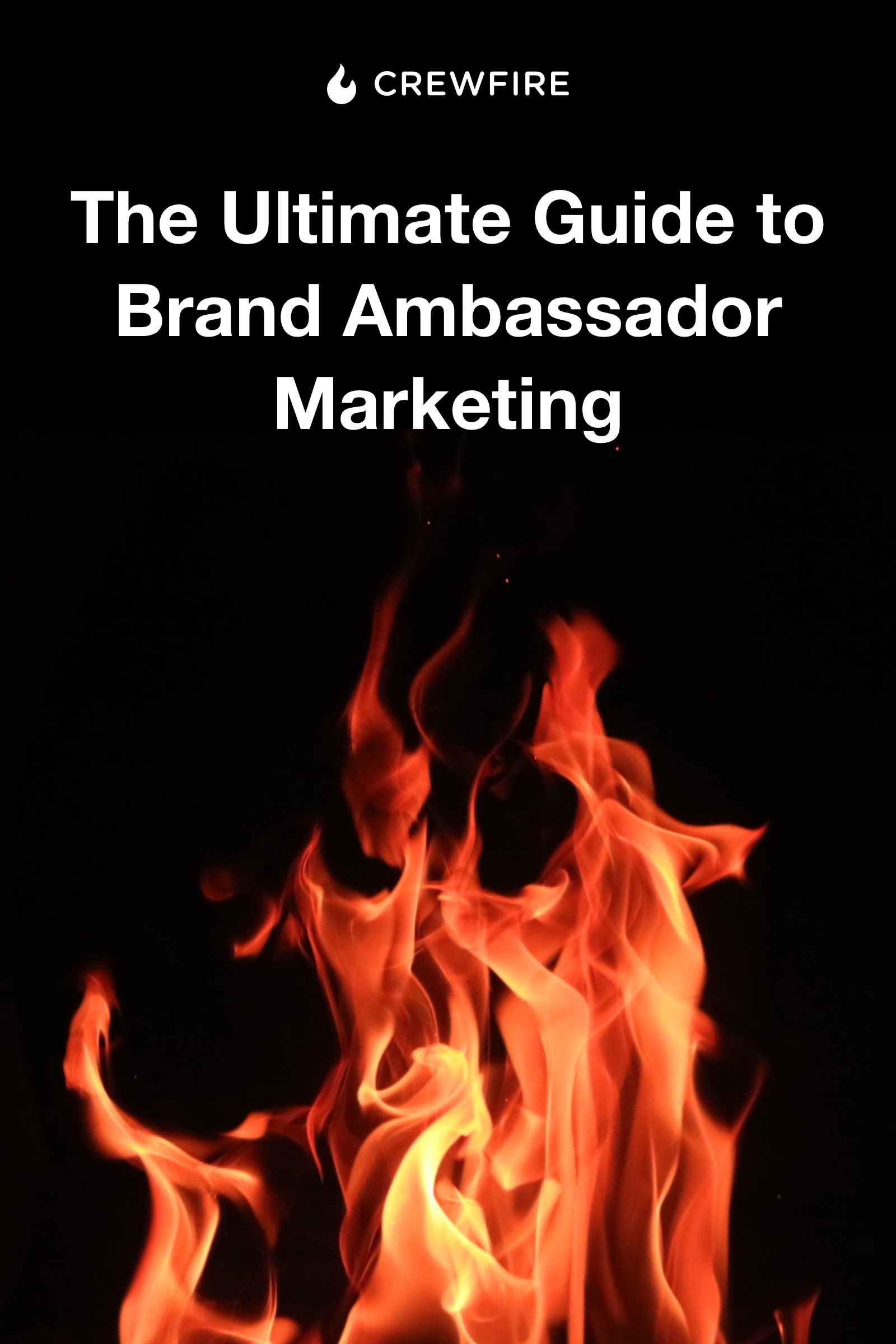 The Ultimate Guide to Brand Ambassador Marketing - CrewFire eBook