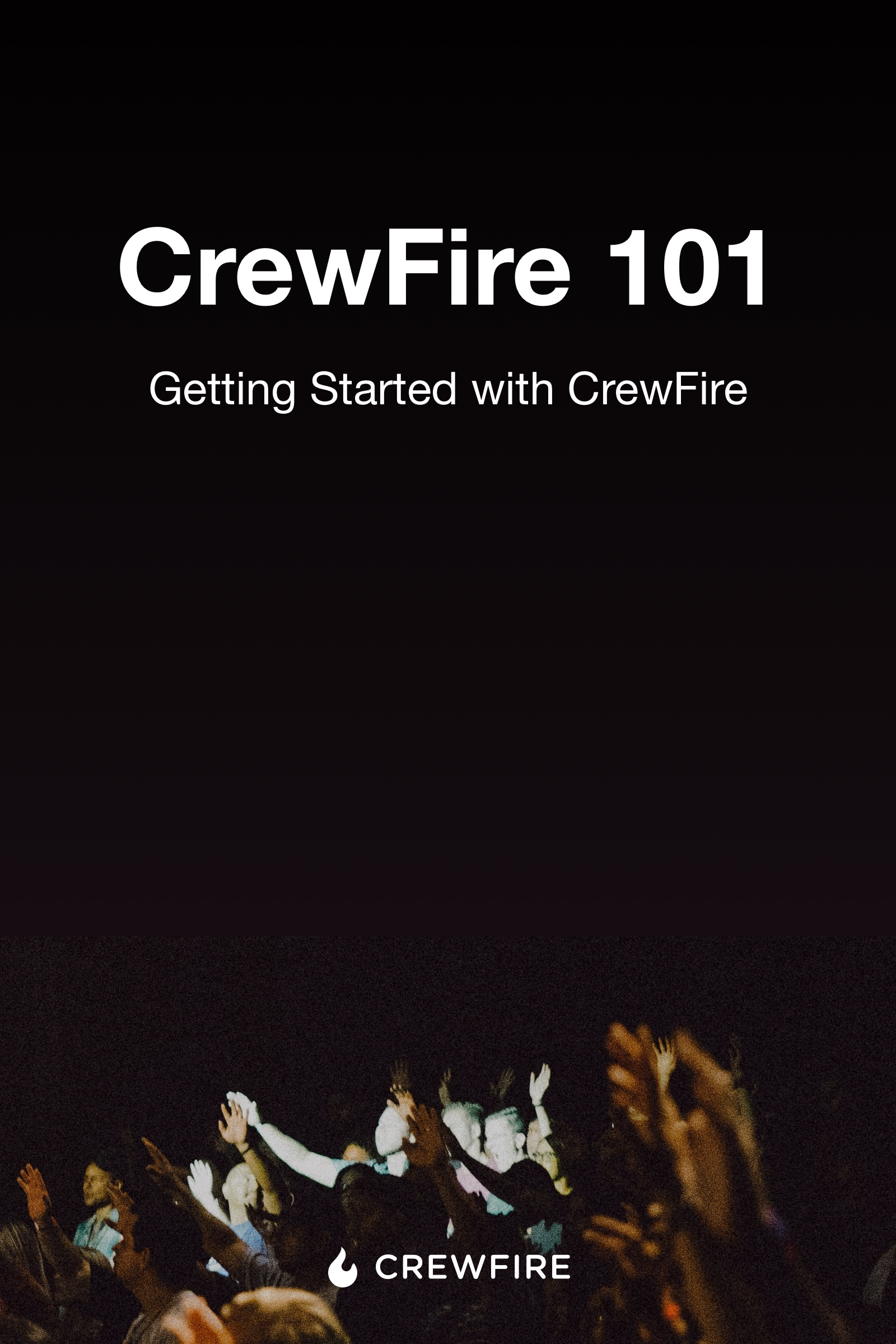 CrewFire 101 - Getting Started with CrewFire