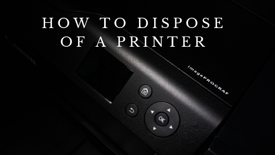 how to dispose of a printer