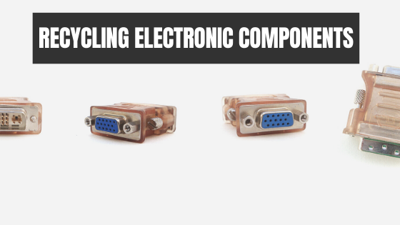 Recycling Electronic Components