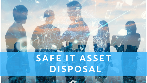 safe IT asset disposal