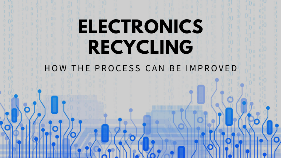 How Recycling Electronics Can Be Improved?