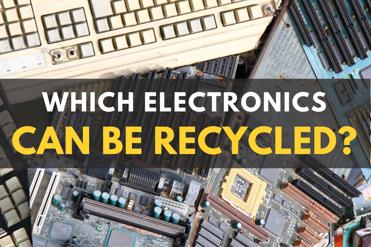 Electronics ready to recycle - Which Electronics Can Be Recycled?