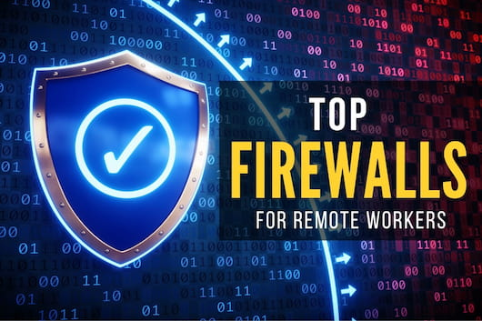 The Best Firewalls for Remote Workers