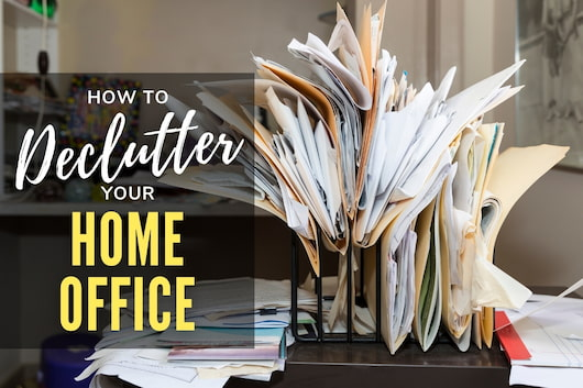 Messy working space - How to Declutter Your Home Office