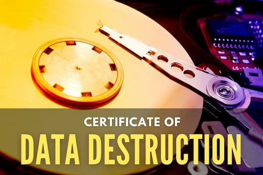 Certificate of Data Destruction - Hard Disk