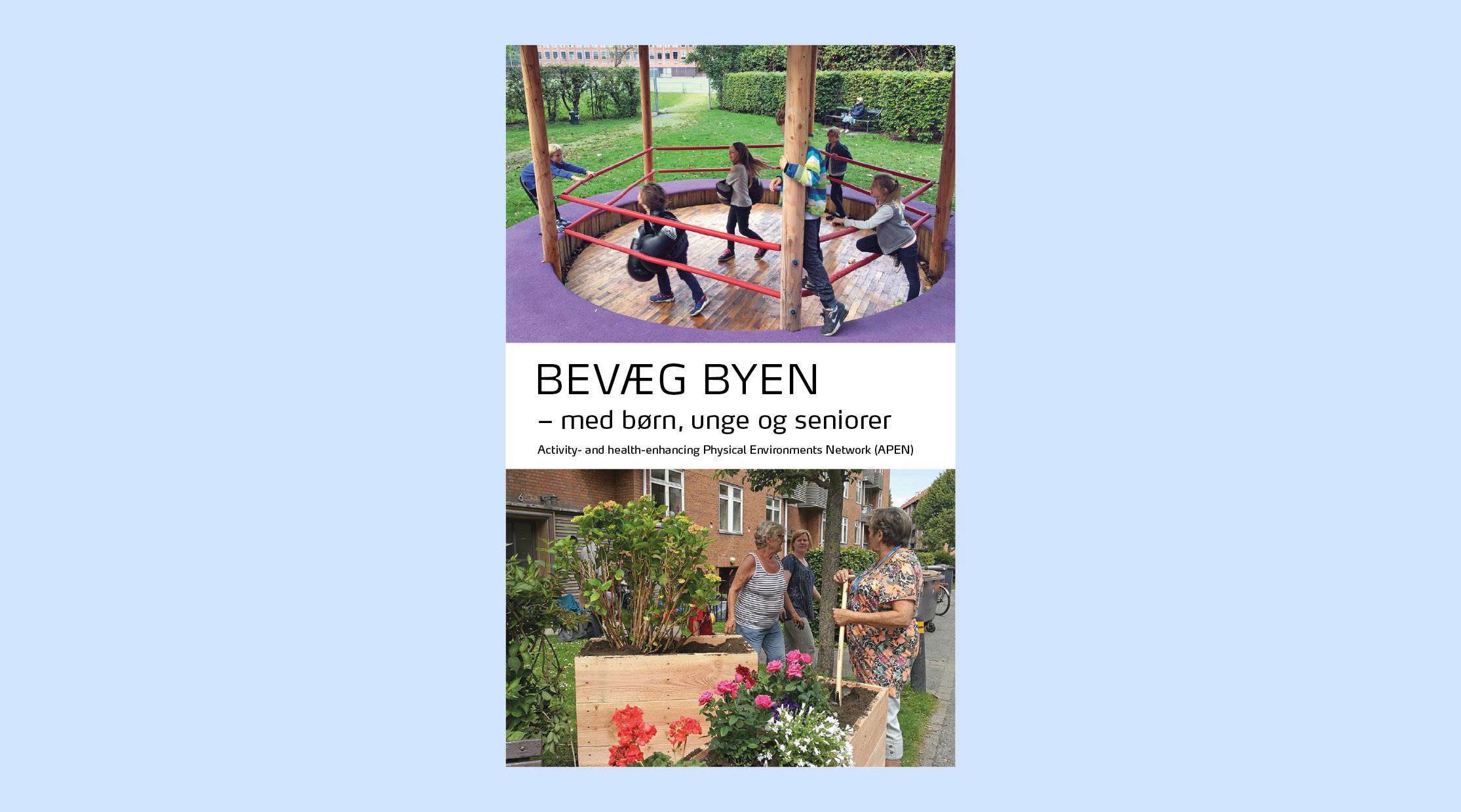 Publikation med overskriften Bevæg Byen - med børn, unge og seniorer. På publikationen ses børn der leger og kvinder, der graver i et bed.