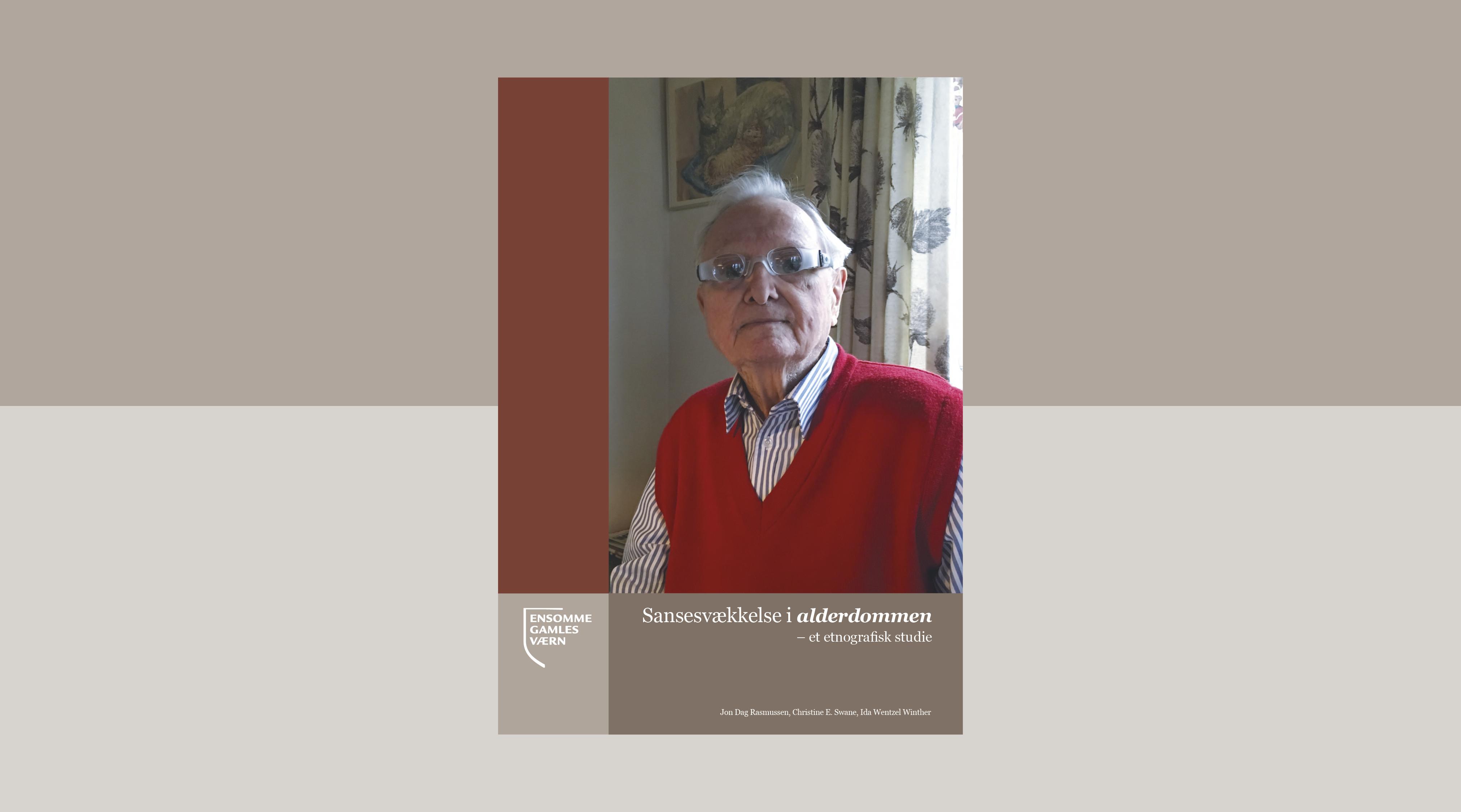 Forside af rapporten Sansesvækkelse i alderdommen, der viser en ældre mand med briller
