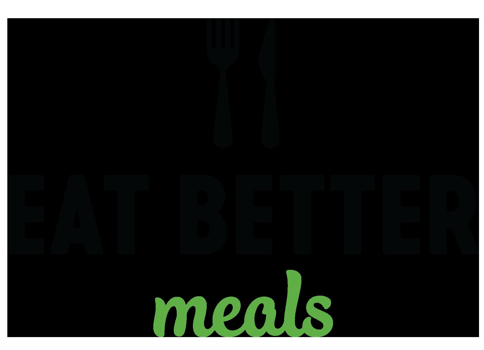 Eat Better Meals