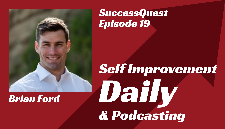 Brain Ford Self Improvement Daily Podcast SuccessQuest