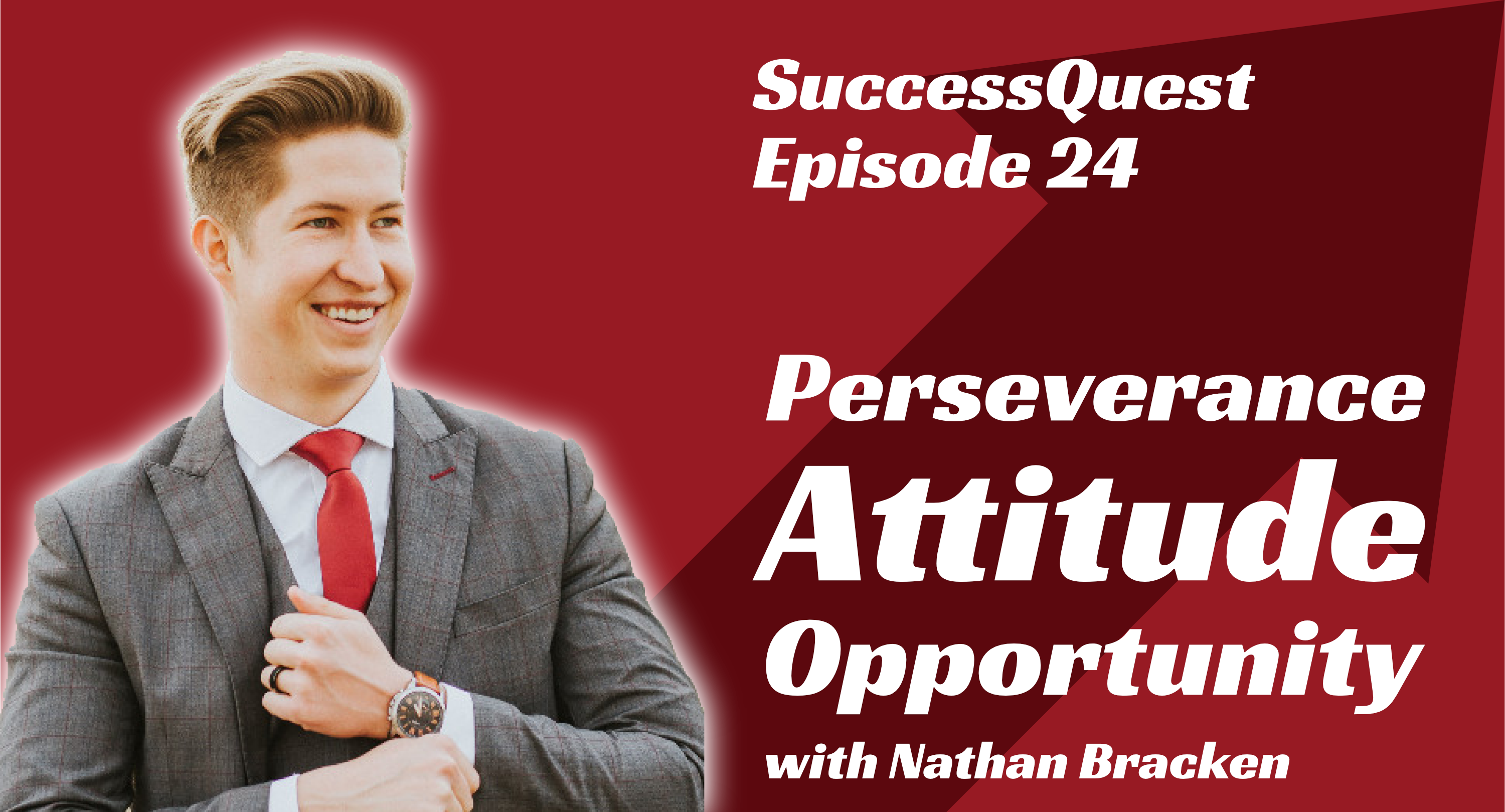 Perseverance Attitude and Opportunity Nathan Bracken Jamba Juice