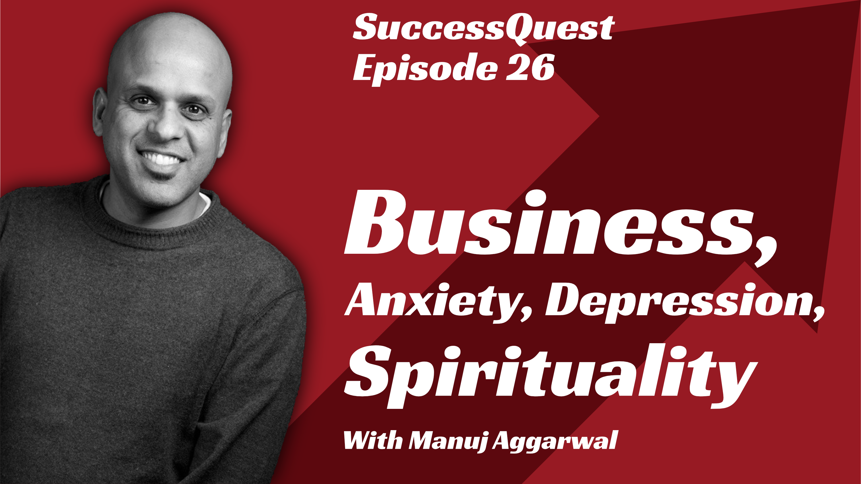 Manuj Aggarwal Business anxiety depression spirituality