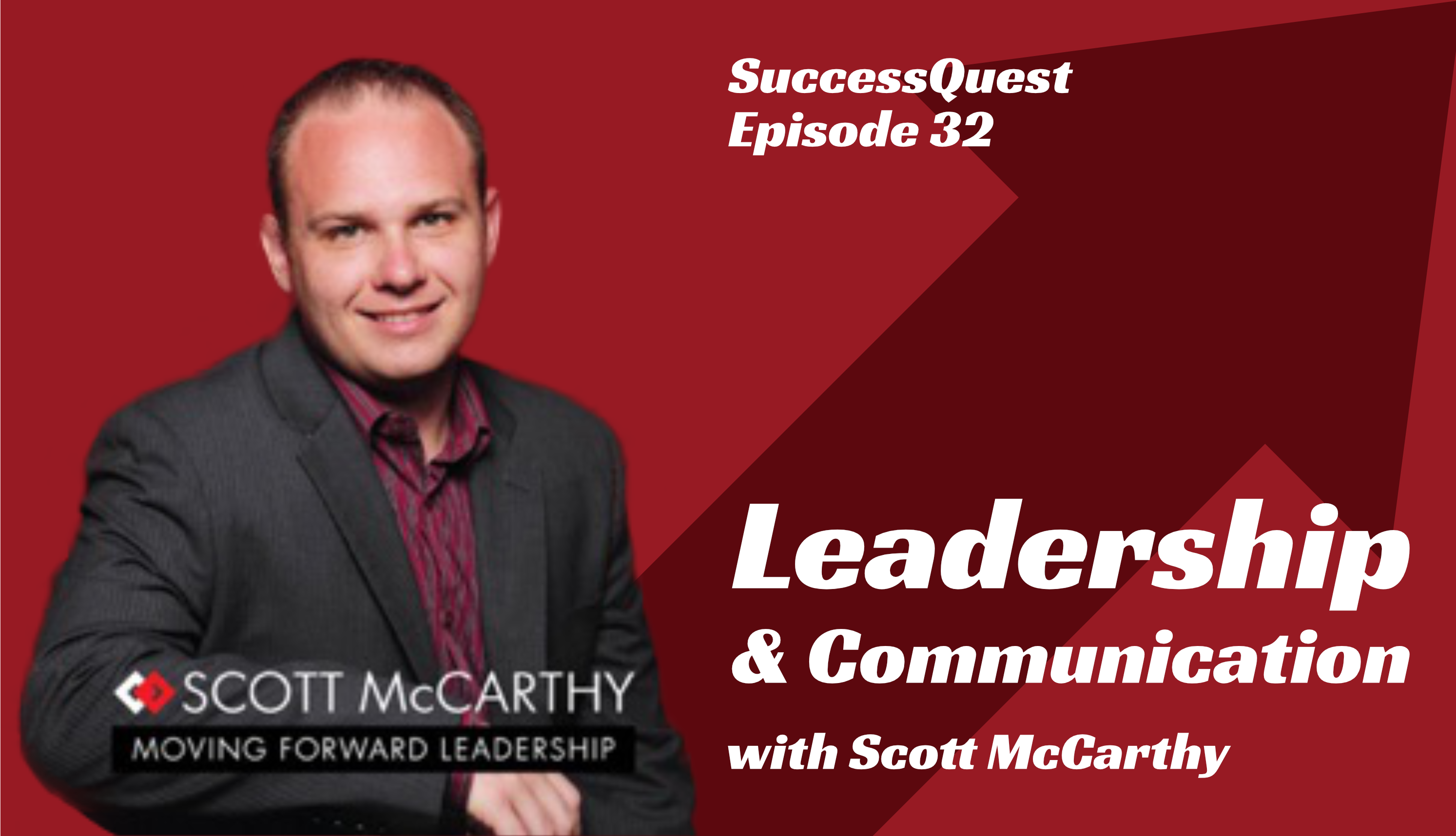 Scott McCarthy Leadership Communication Success Quest