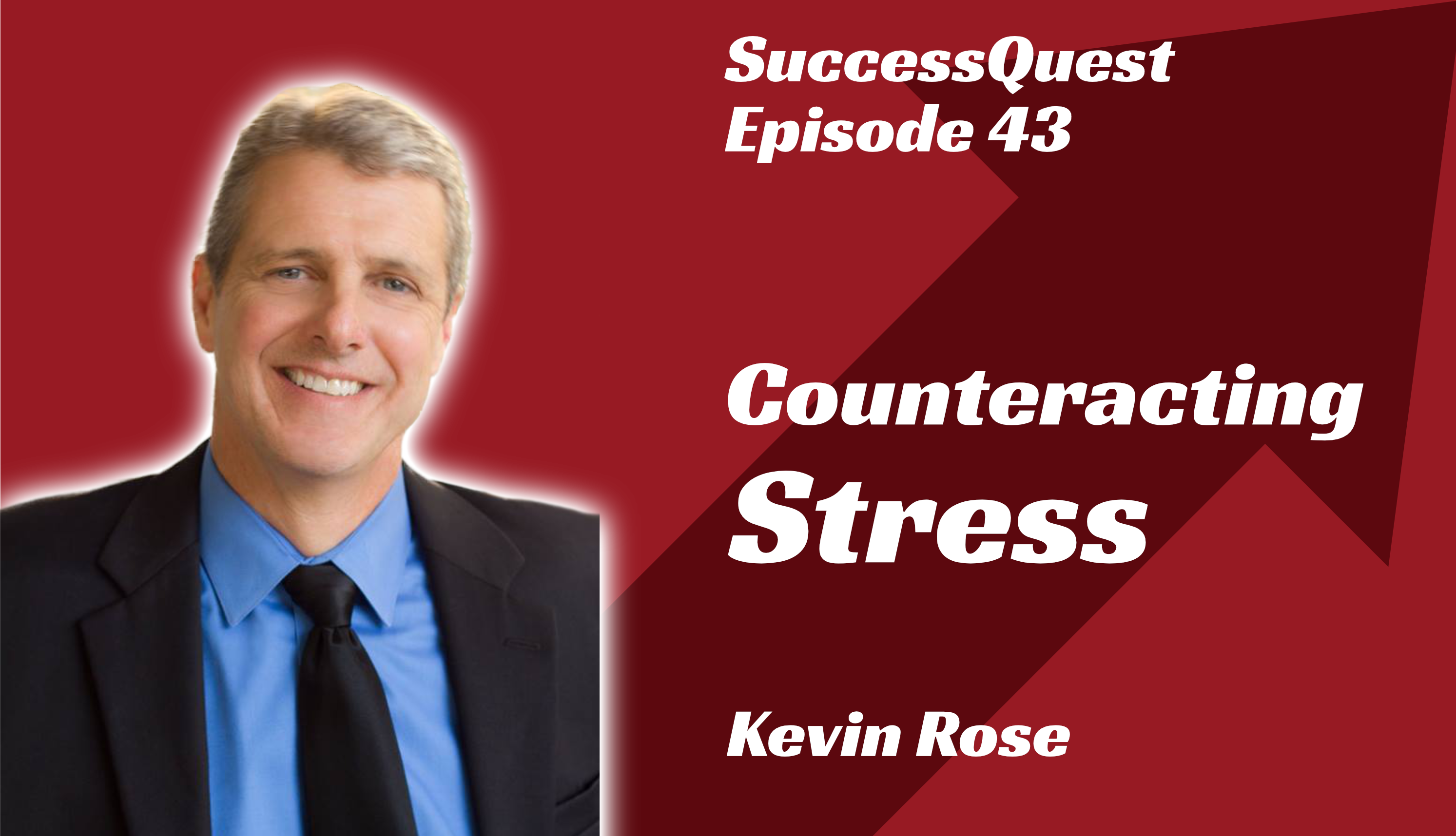 Kevin Rose Counteracting Stress SuccessQuest