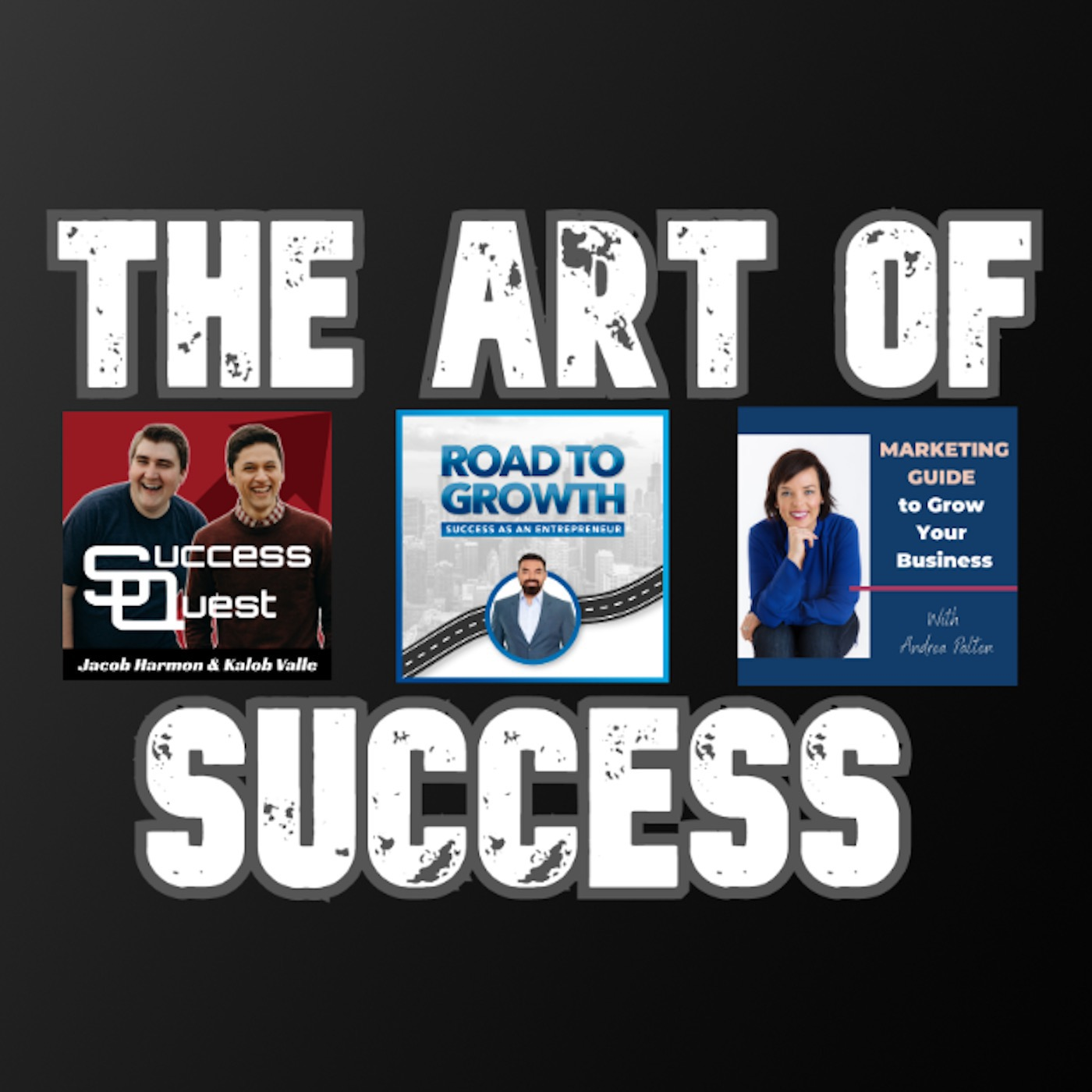 The Art of Success SuccessQuest Jacob Harmon Road to Growth Vinnie Enriquez Marketing Guide to Grow Your Business Andrea Palten