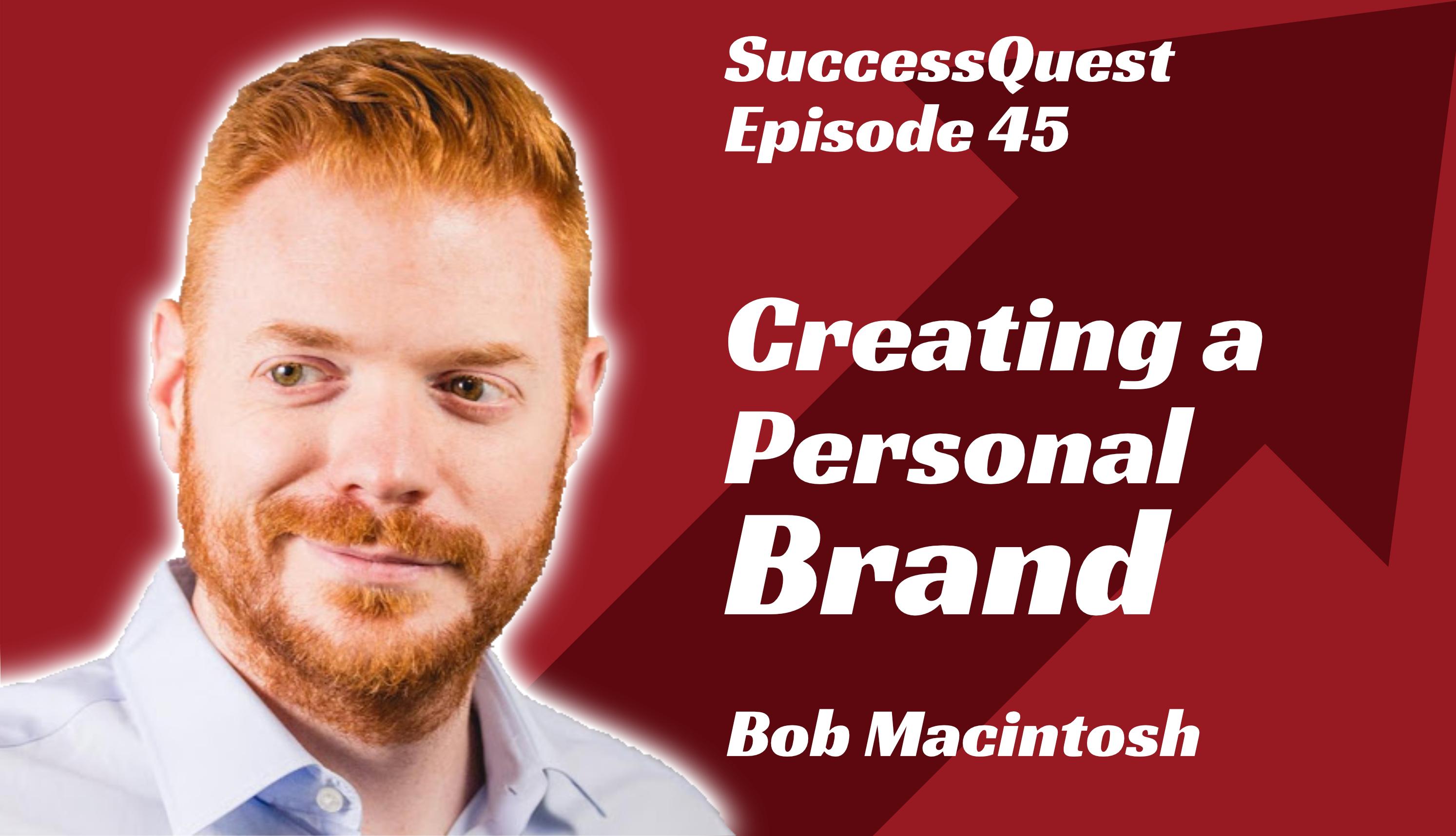 Bob Macintosh Creating a Personal Brand SuccessQuest